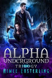 Alpha Underground Trilogy book