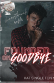 Founded on Goodbye Book Cover