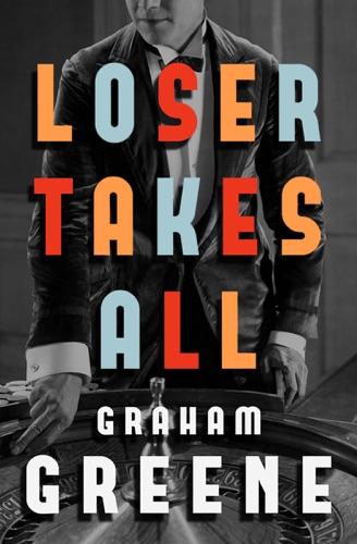 Graham Greene - Loser Takes All