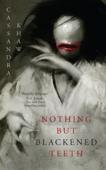 Nothing But Blackened Teeth - Cassandra Khaw Cover Art