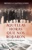 Mónica Castellanos - Aquellas horas que nos robaron bild