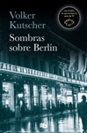 Sombras Sobre Berln Detective Gereon Rath 1