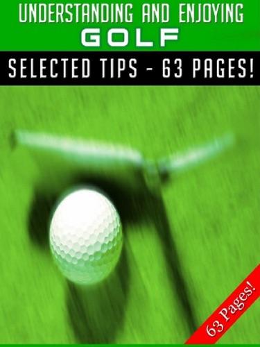 Understanding And Enjoying Golf