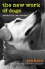 Jon Katz - The New Work of Dogs artwork