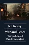 War And Peace - The Unabridged Maude Translation