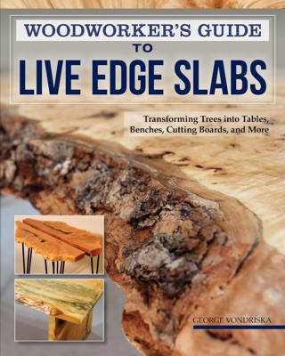 Woodworker's Guide to Live Edge Slabs