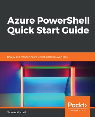 Azure PowerShell Quick Start Guide - Thomas Mitchell book