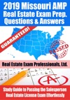 2019 Missouri AMP Real Estate Exam Prep Questions Answers  Explanations Study Guide To Passing The Salesperson Real Estate License Exam Effortlessly