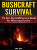 Leo Sims - Bushcraft Survival: The Best Bushcraft Survival Guide for Wilderness Survival artwork