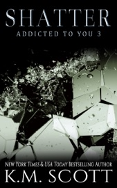 Shatter (Addicted to You #3) PDF Download
