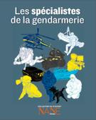 Les spécialistes de la Gendarmerie