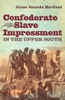 Confederate Slave Impressment In The Upper South