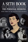 The Personal Sessions Book Three Of The Deleted Seth Material