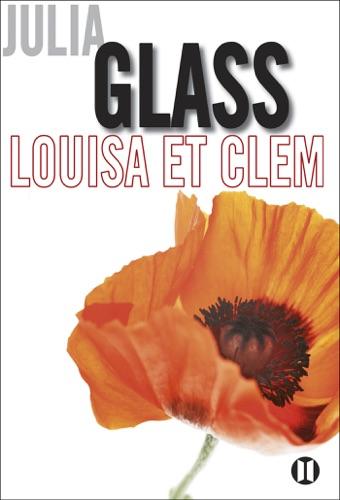 Julia Glass - Louisa et Clem