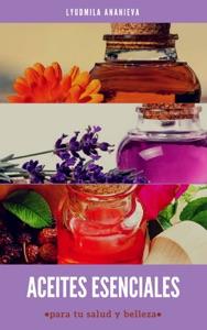 Aceites esenciales para tu salud y belleza Book Cover