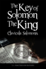 The Key of Solomon the King (Clavicula Salomonis) - S. L. MacGregor Mathers