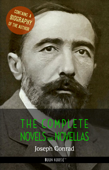 Joseph Conrad: The Complete Novels and Novellas + A Biography of the Author (Book House Publishing)