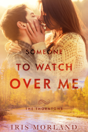 Someone to Watch Over Me (Love Everlasting) (The Thorntons Book 5) book