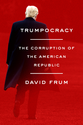 Trumpocracy - David Frum book