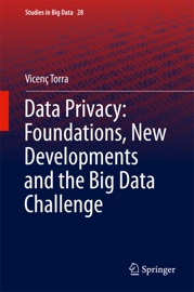 Data Privacy Foundations New Developments And The Big Data Challenge