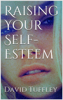 David Tuffley - Raising Your Self-Esteem artwork