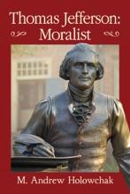Thomas Jefferson: Moralist