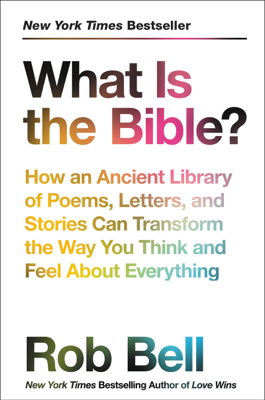 What Is the Bible? - Rob Bell book