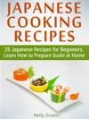 Japanese Cooking Recipes 25 Japanese Recipes For Beginners Learn How To Prepare Sushi At Home