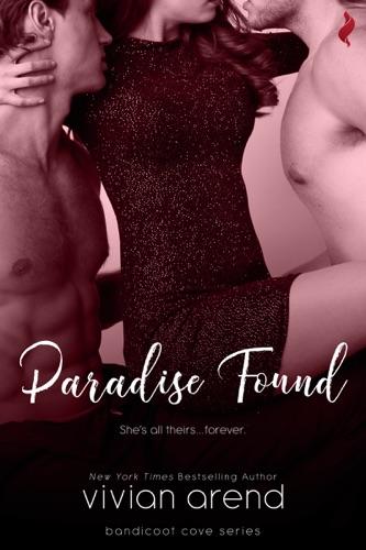 Vivian Arend - Paradise Found (A Sexy, Beach Romance Novella)