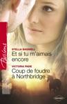 Et Si Tu Maimais Encore - Coup De Foudre  Northbridge Harlequin Passions