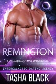 Remington: Stargazer Alien Mail Order Brides #5 (Intergalactic Dating Agency) PDF Download
