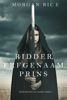 Morgan Rice - Ridder, Erfgenaam, Prins (Over Kronen en Glorie—Boek #3) kunstwerk