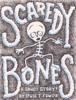 Scaredy Bones