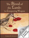 The Blood Of The Lamb The Conquering Weapon