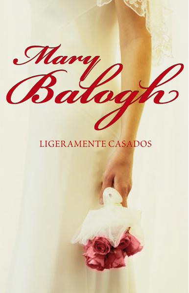 Ligeramente casados (Bedwyn 1) by Mary Balogh