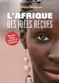 L'Afrique des idées reçues