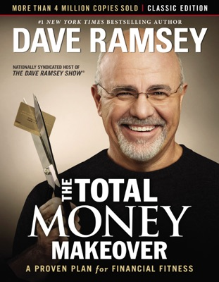 The Total Money Makeover: Classic Edition
