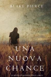 Una Nuova Chance (Un Mistero di Mackenzie White —Libro 2) Book Cover