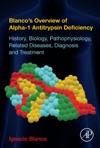 Blancos Overview Of Alpha-1 Antitrypsin Deficiency