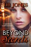Beyond Secrets, The Art of Murder