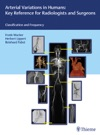 Arterial Variations In Humans Key Reference For Radiologists And Surgeons