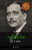 H. G. Wells: The Collection + A Biography of the Author (Book House Publishing)