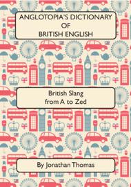 Anglotopia's Dictionary of British English 2nd Edition