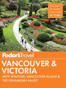 Fodor's Vancouver & Victoria - Fodor's Travel Guides