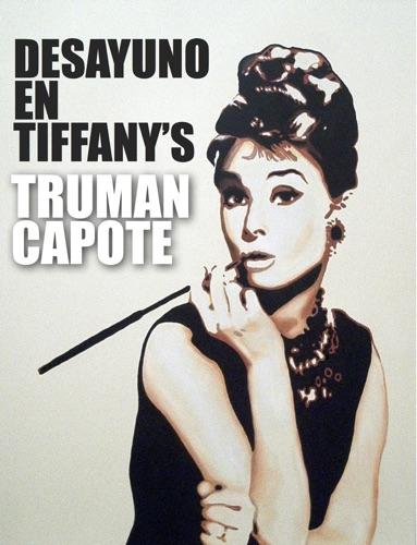 Truman Capote - Desayuno en Tiffany's