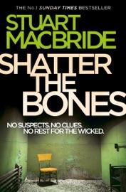 Shatter the Bones (Logan McRae, Book 7) PDF Download