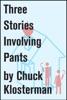 Three Stories Involving Pants