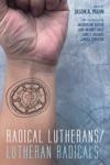 Radical LutheransLutheran Radicals