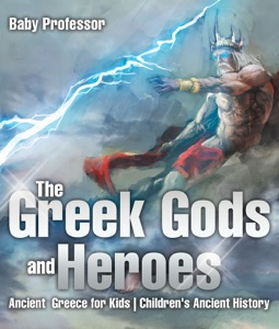 The Greek Gods and Heroes - Ancient Greece for Kids  Children's Ancient History