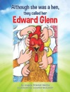 Although She Was A Hen They Called Her Edward Glenn